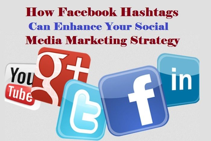 How #Facebook Hashtags Can Enhance Your #SocialMedia #Marketing #Strategy