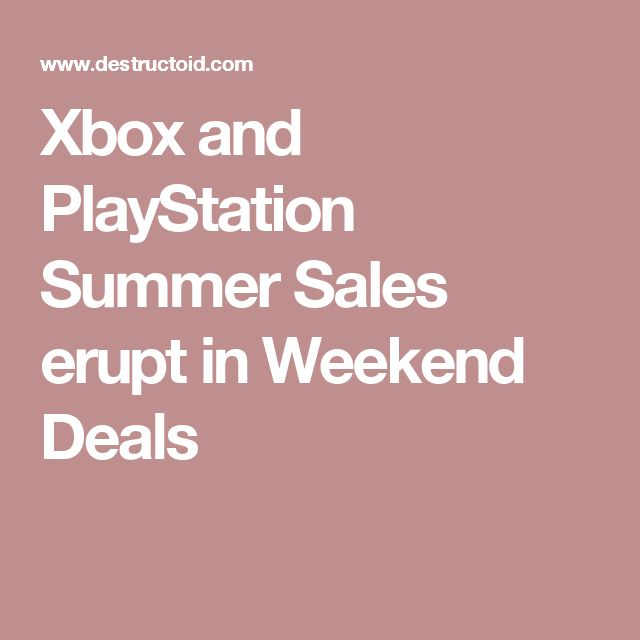 Xbox and PlayStation Summer Sales erupt in Weekend Deals