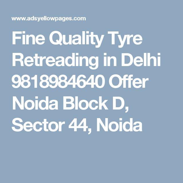 Fine Quality Tyre Retreading in Delhi 9818984640 Offer Noida Block D, Sector 44, Noida