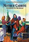 MOTHER CABRINI: MISSIONARY TO THE WORLD - MCMW-P