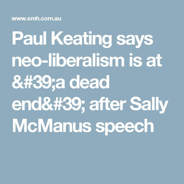 Paul Keating says neo-liberalism is at 'a dead end' after Sally McManus speech
