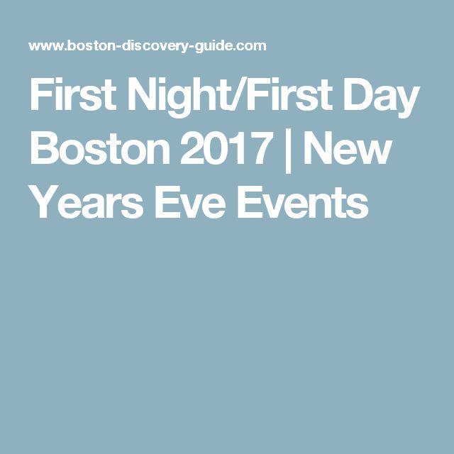 First Night/First Day Boston 2017 | New Years Eve Events