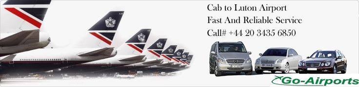 Taxi to Luton Airport from London, Cab to Luton & Luton Airport Taxi Service