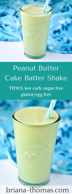 My favorite shake recipe of all time!  The peanut butter cake batter (it's THM:S, low carb, sugar free, and gluten/egg free)!