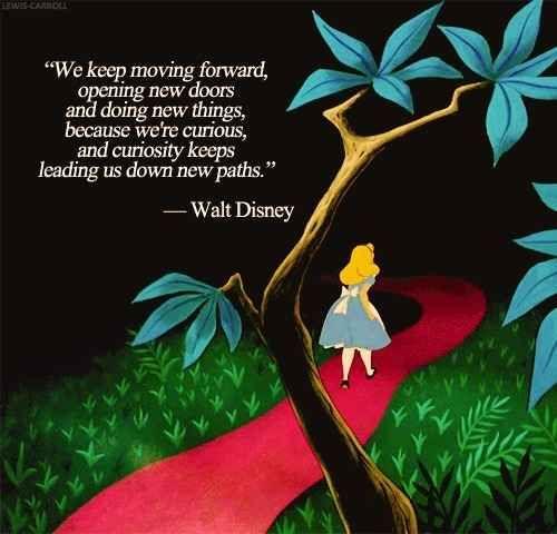 On Staying Curious My Saving Grace Pinterest Walt Disney