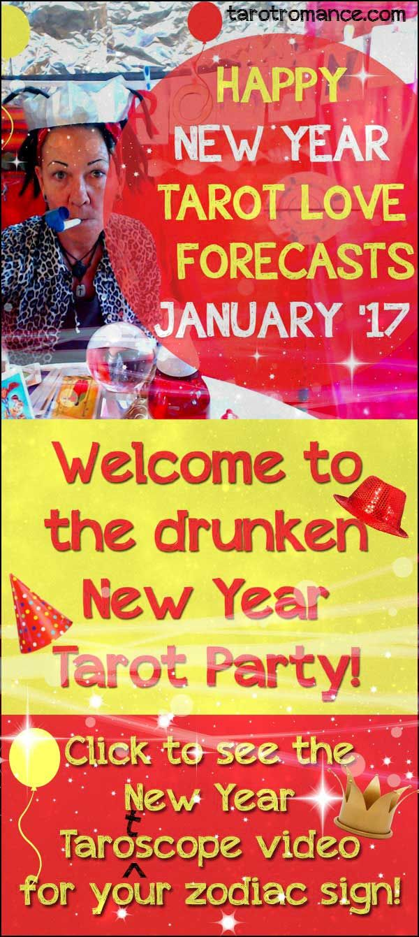 New Year Tarot Love Predictions January 2017 Welcome to the drunken New Year Tarot Party! Your (slightly inebriated) New Year Tarot prediction videos for every zodiac sign are here!  #Newyear #tarot2017 #lovetarot