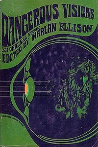 DangerousVisions edited by Harlan Ellison -- arguably the most important and influential anthology of science fiction stories ever compiled.  Includes stories by Ellison, Isaac Asimov, Robert Silverberg, Philip Jose Farmer, Philip K. Dick. etc.  So seminal and highly recommended.