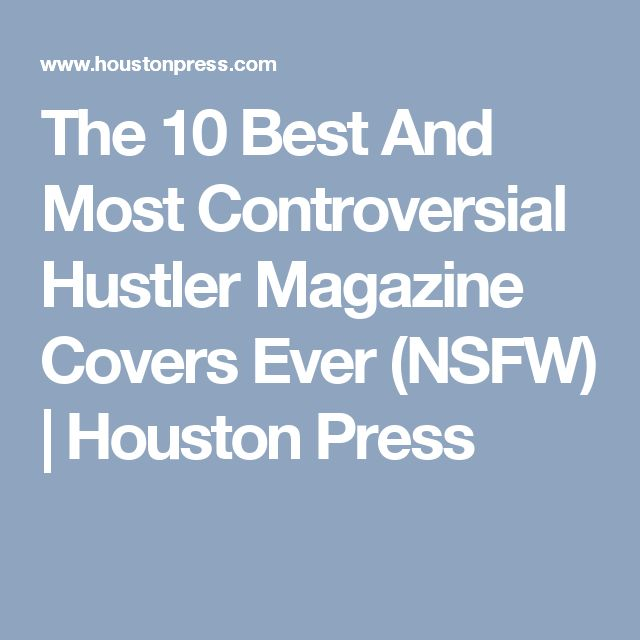 The 10 Best And Most Controversial Hustler Magazine Covers Ever (NSFW) | Houston Press