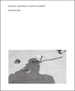 Miquel Barcelo - Hervé Guibert, Entretien, Book, 2012, Price : 12 €