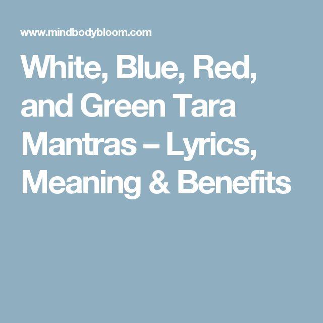 White, Blue, Red, and Green Tara Mantras – Lyrics, Meaning & Benefits