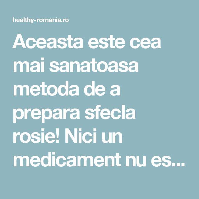 Aceasta este cea mai sanatoasa metoda de a prepara sfecla rosie! Nici un medicament nu este mai puternic: vindeca aproape toate bolile - Healthy Romania