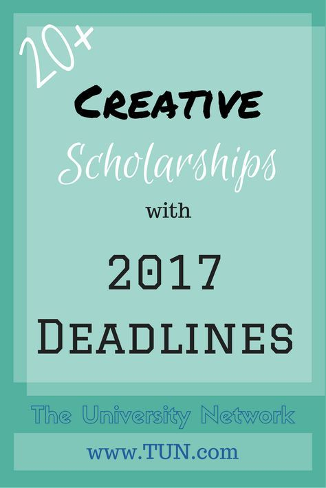 20+ Creative Scholarships with 2017 Deadlines