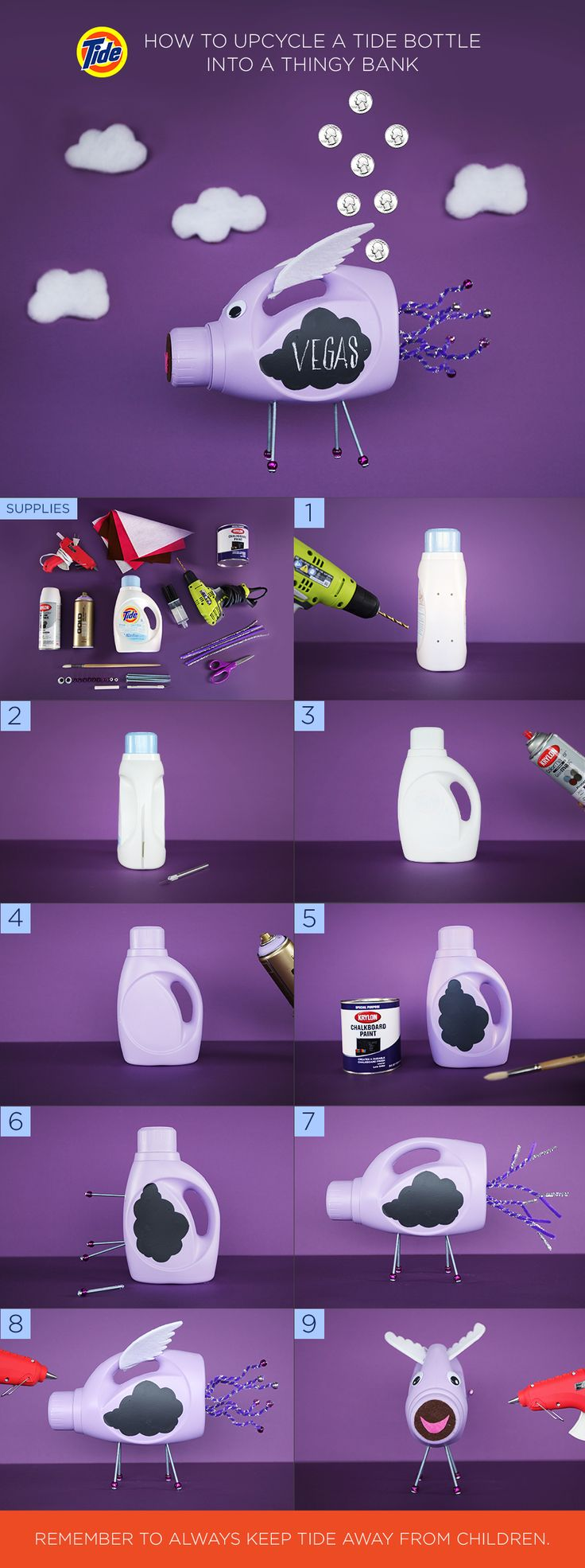 How to Upcycle a Tide Bottle Into a DIY Thingy Bank: (1) Rinse bottle. Drill leg holes on flat side. (2) Cut money deposit slit. (3) Spray prime white. (4) Spray paint lavender. (5) Paint black chalkboard both sides. (6) Place screws in leg holes. (7) Hot glue pipe cleaners to bottle. Twist together. (8) Cut wings from white felt and cardboard. Hot glue together, then to bottle. (9) Cut mouth from felt. Hot glue mouth and eyes to the bottle. Then get saving, and recycling.