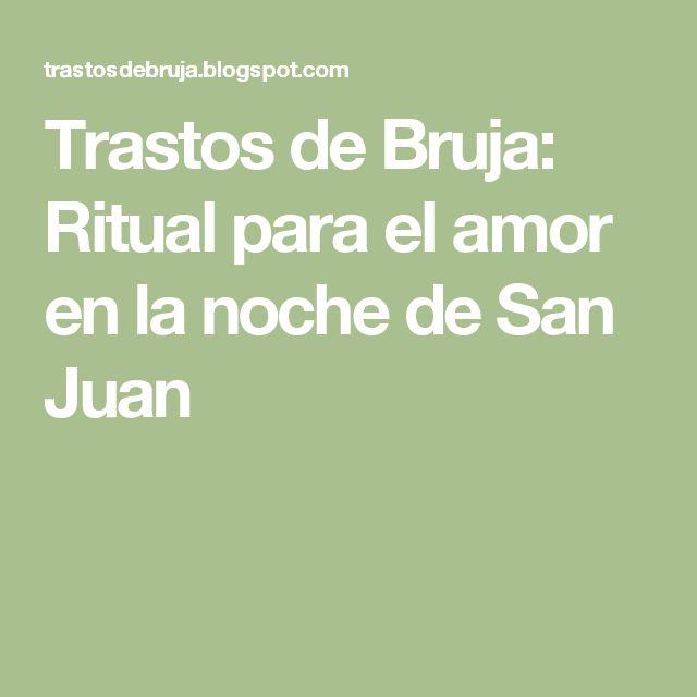 Trastos de Bruja: Ritual para el amor en la noche de San Juan