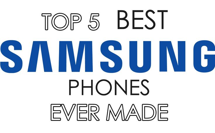 Top 5 Best Samsung Phones Ever Made - UnlockUnit Blog