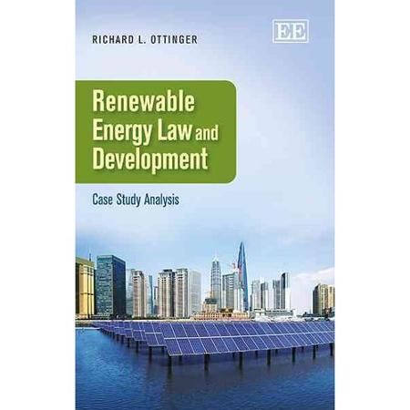 Renewable Energy Law and Development : Case Study Analysis (EBOOK) http://www.elgaronline.com/view/9781782546634.xml   This is a unique book written by one of the leading scholars in the field. It uses detailed case studies to analyze the successes, failures and challenges of renewable energy initiatives in developing and emerging countries.