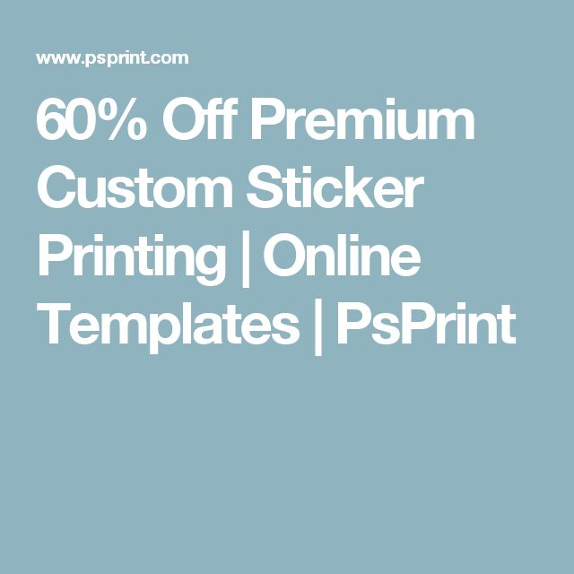 60% Off  Premium Custom Sticker Printing | Online Templates | PsPrint