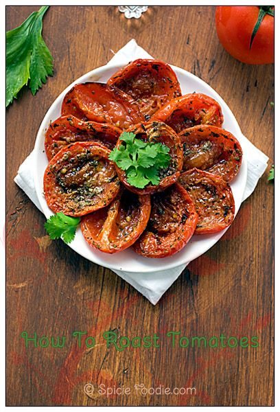 Tomato; Tomatoes; Recipe; How To Roast Tomatoes; How To; vegetable; oil; olive oil; garlic; spices; herbs; Spicie Foodie; Yellow; Grape toma...