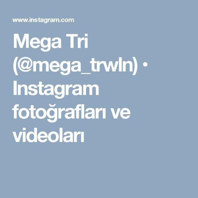 Mega Tri (@mega_trwln) • Instagram fotoğrafları ve videoları