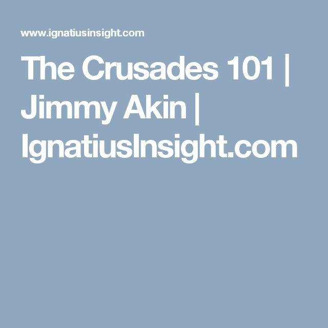 The Crusades 101   Jimmy Akin   IgnatiusInsight.com