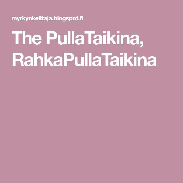 The PullaTaikina, RahkaPullaTaikina