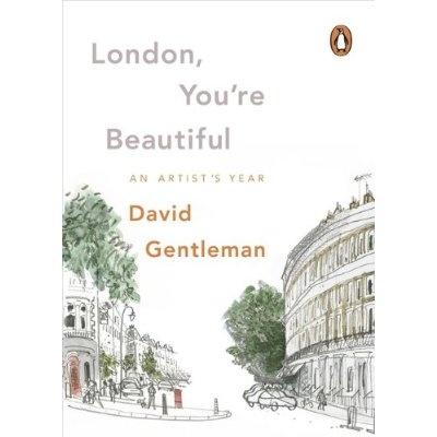 London, You're Beautiful: An Artist's Year