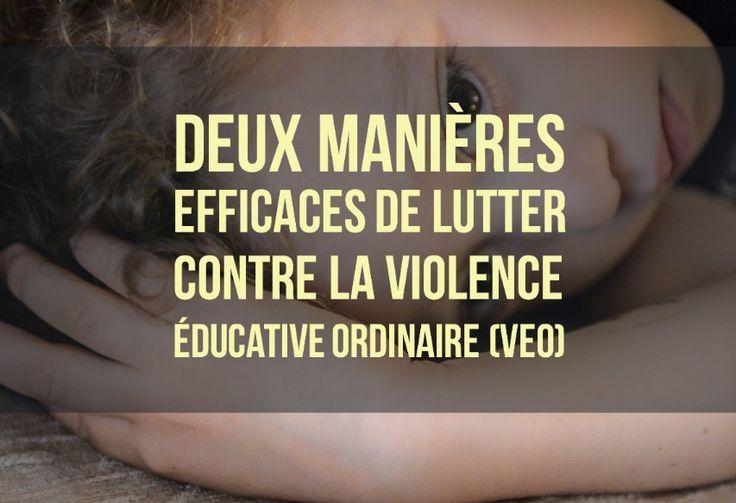Deux manières efficaces de lutter contre la violence éducative ordinaire (VEO)