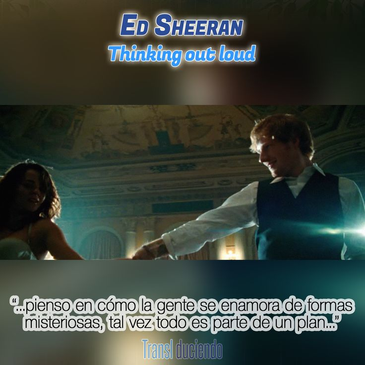 Traducción: #EdSheeran - #ThinkingOutLoud | #X #Multiply http://transl-duciendo.blogspot.com.au/2015/01/ed-sheeran-thinking-out-loud-pensando.html