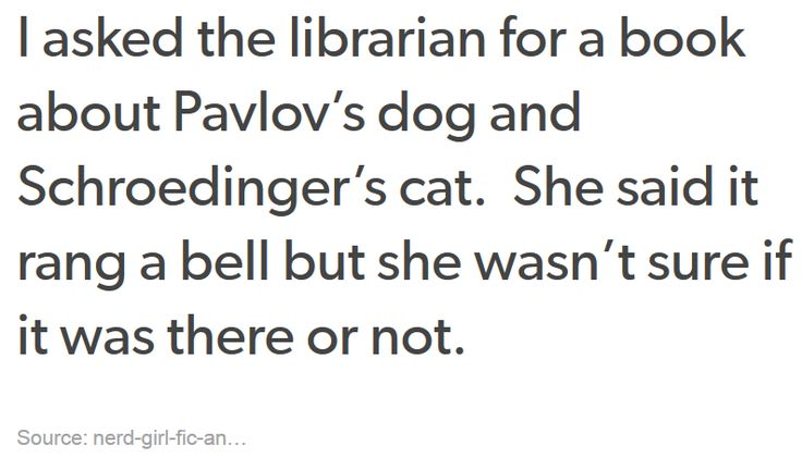 Still funny, though technically, Schrodinger's cat isn't whether you know it or not, but both possibilities being simultaneously true.