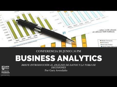 Business Analytics: Breve Introducción al Análisis de datos y la toma de decisiones  20170621 0000 - YouTube