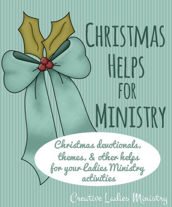 Christmas Ideas for Church Ladies Groups and Womens Ministry:  from Creative Ladies Ministry