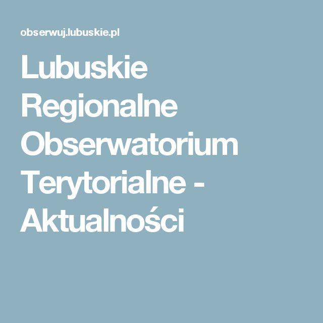 Lubuskie Regionalne Obserwatorium Terytorialne - Aktualności