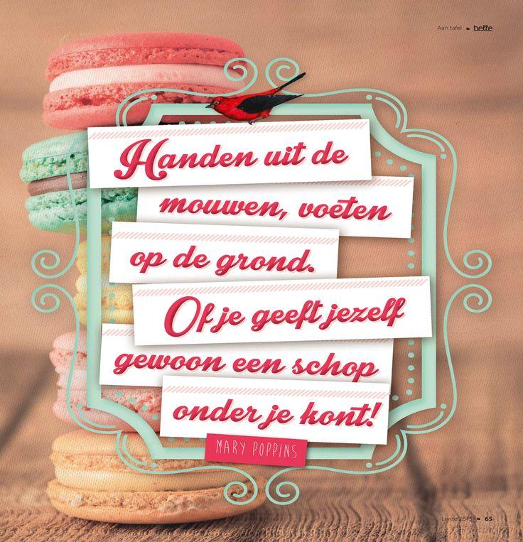 Handen uit de mouwen, voeten op de grond. Of je geeft jezelf gewoon een schop onder je kont! - Mary Poppins #quote #huisvanbelle