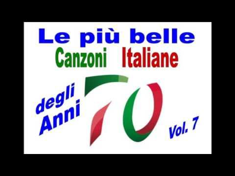 Le più belle Canzoni Italiane degli Anni 70 - Volume 7
