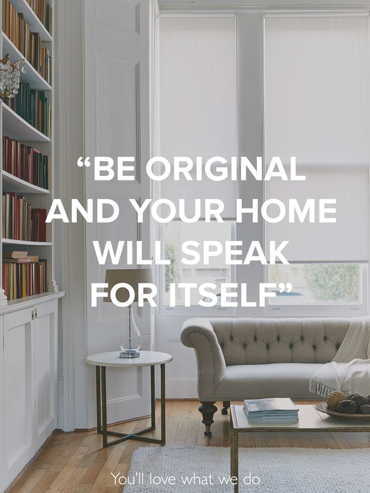 """Be original and your home will speak for itself."" What do you want your home to say about you?"