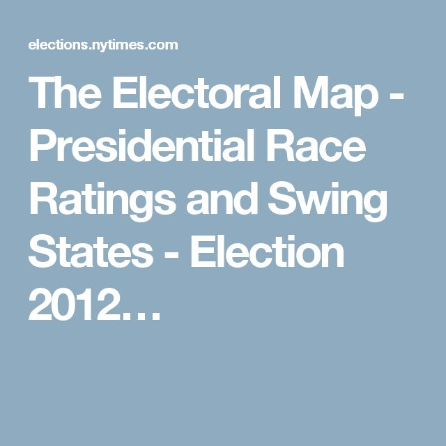 The Electoral Map - Presidential Race Ratings and Swing States - Election 2012…
