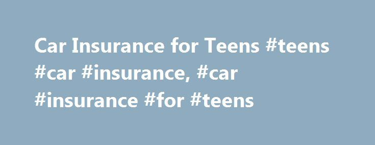 Car Insurance for Teens #teens #car #insurance, #car #insurance #for #teens http://quote.nef2.com/car-insurance-for-teens-teens-car-insurance-car-insurance-for-teens/  # Car Insurance for Teens It's usually cheaper to add your fresh-out-of-driver's-ed teen to the family plan versus buying him separate auto insurance for teens. Here's why: He'll share in the savings you get for things like owning a home, being married, having an established credit history and having a safer driving record…