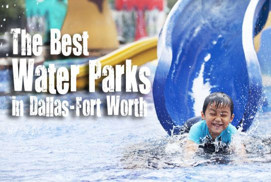 Make a Splash this Summer! See Where to Find the Top 10 Water Parks in DFW.