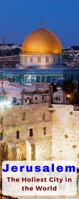 Jerusalem: The Holiest City in the World