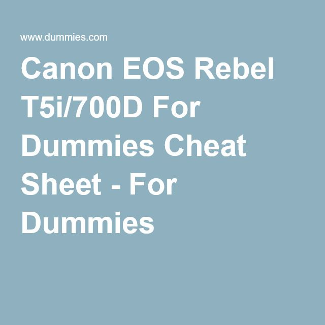 Canon EOS Rebel T5i/700D For Dummies Cheat Sheet - For Dummies