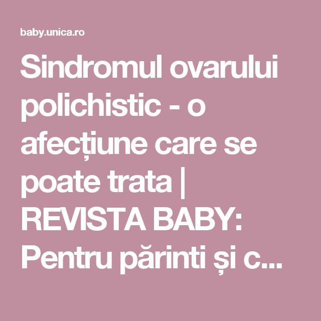 Sindromul ovarului polichistic - o afecțiune care se poate trata | REVISTA BABY: Pentru părinti și copii