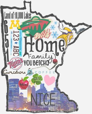 Minnesota Love. BEST state EVER!! :) But I'm bias because I have was born and raised here. :)