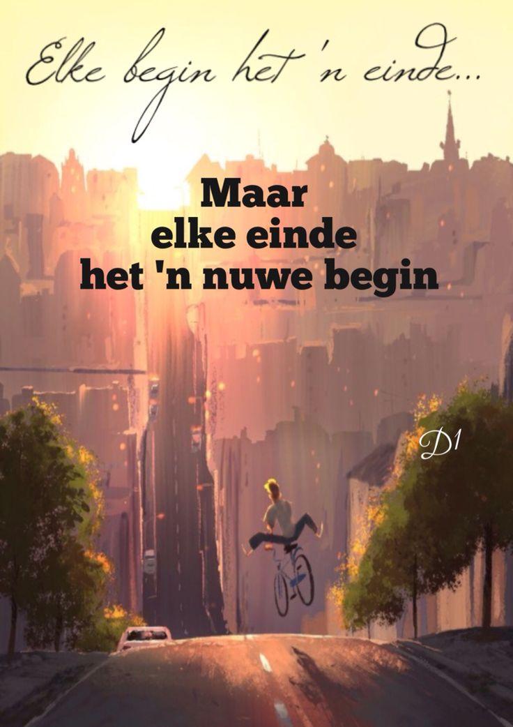 Elke begin het 'n einde... Maar elke einde het 'n nuwe begin