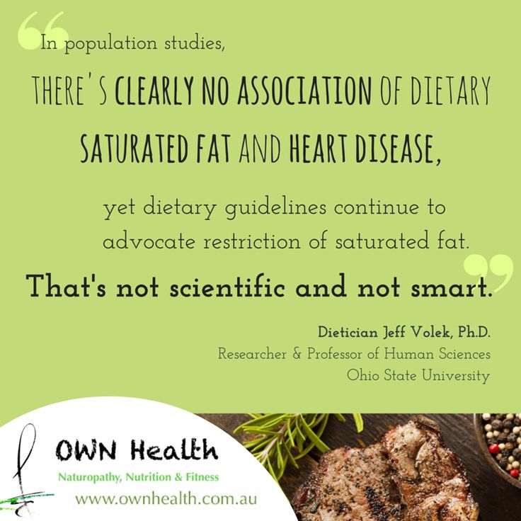 """""""There's clearly no association of dietary saturated fat and heart disease, yet dietary guidelines continue to advocate restriction of saturated fat. That's not scientific and not smart."""" - Jeff Volek"""