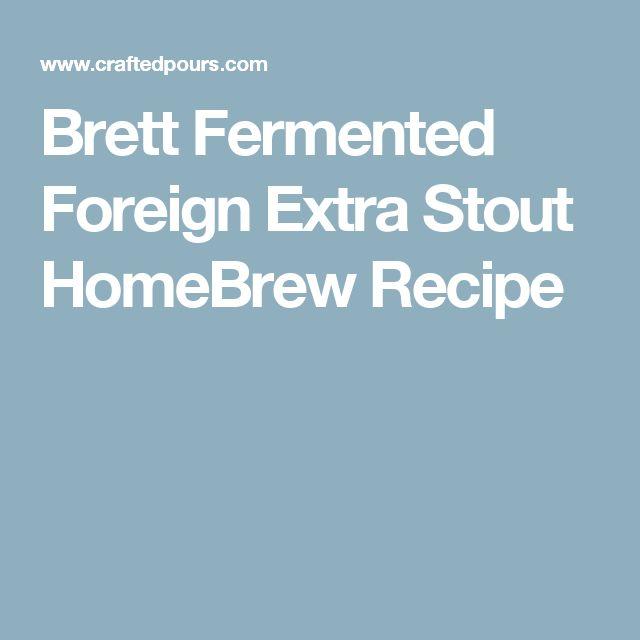 Brett Fermented Foreign Extra Stout HomeBrew Recipe