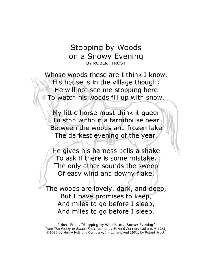 robert frost poetry stopping by the [1] states that stopping by the woods on a snowy evening was first  i'm sure  that collections of frost's poems are available at a reasonable price on the open .