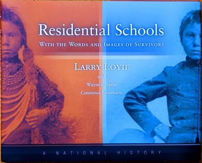 Residential schools: With words and images of survivors (Larry Loyie, Wayne K. Spear, and Constance Brissenden)