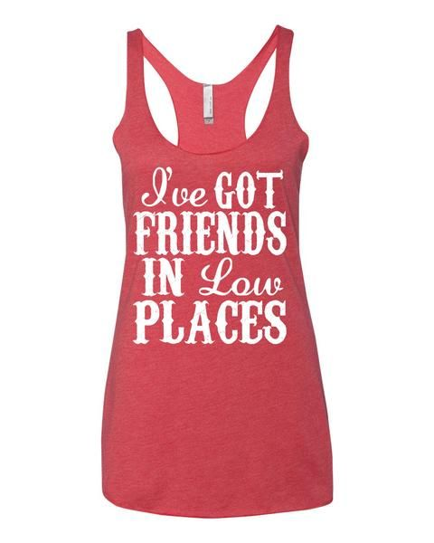 I've Got Friends In Low Placed - Racerback Tank Top
