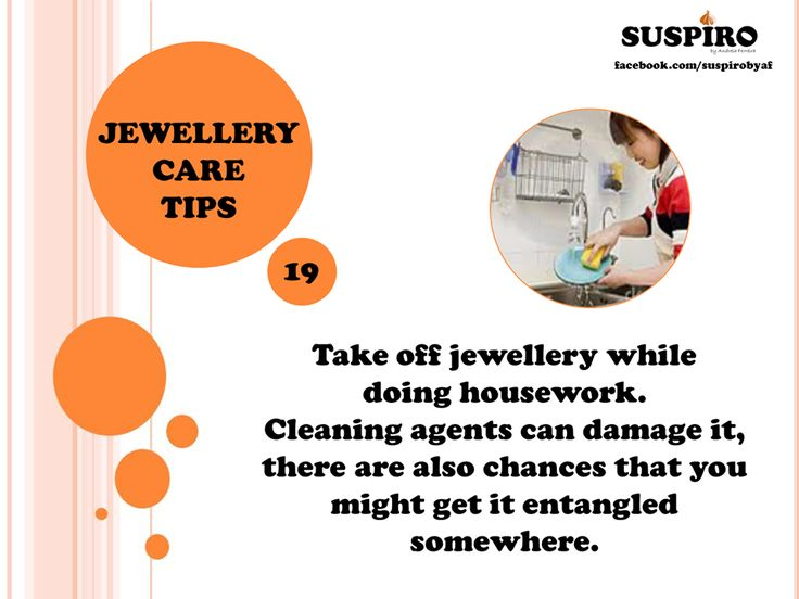 #Jewellery #CareTips TIP 19  Take off jewellery while doing housework. Cleaning agents can damage it, there are also chances that you might get it entangled somewhere.