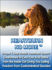 You will get How To Cure Heartburn No More ™: top Acid Reflux & Heartburn eBOOK Full Download unique and rare tips on how to eliminate Acid Reflux and cure Heartburn and regain your natural internal balance little as 2 days with ebook heart burn full download! This is based on the latest scientific research on how to stop the actual CAUSE of acid reflux.